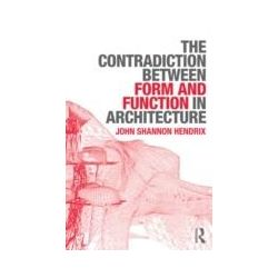 eBooks: Contradiction Between Form and Function in Architecture  von John Shannon Hendrix