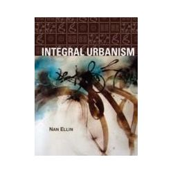 eBooks: Integral Urbanism  von Nan Ellin