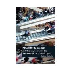 eBooks: Retailising Space  von Mattias Kaerrholm