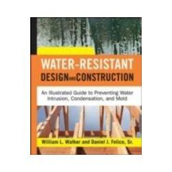 eBooks: Water-Resistant Design and Construction  von Dan Felice, William L. Walker