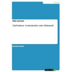 eBooks: Yad Vashem - Gedenkstätte oder Mahnmal?  von Silke Gerlach