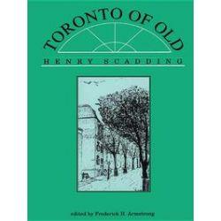 eBooks: Toronto of Old  von Henry Scadding