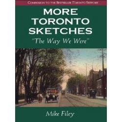eBooks: More Toronto Sketches. The Way We Were  von Mike Filey