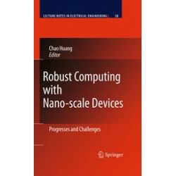 eBooks: Robust Computing with Nano-scale Devices  von Chao Huang