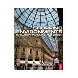 eBooks: Shopping Environments. Evolution, Planning and Design  von Peter Coleman