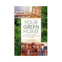 eBooks: Your Green Home. A Guide to Planning a Healthy, Environmentally Friendly New Home  von Alex Wilson