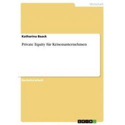 eBooks: Private Equity für Krisenunternehmen  von Katharina Baack