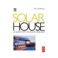 eBooks: Solar House. A Guide for the Solar Designer  von Terry Galloway