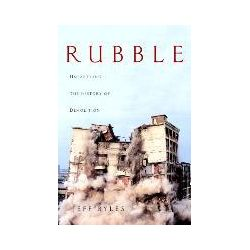 eBooks: Rubble. Unearthing the History of Demolition  von Jeff Byles