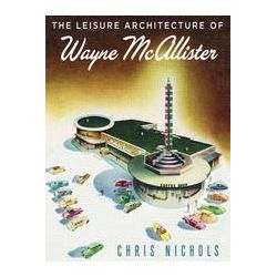 eBooks: The Leisure Architecture of Wayne McAllister  von Chris Nichols