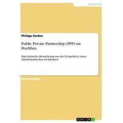 eBooks: Public Private Partnership (PPP) im Hochbau  von Philipp Gerber