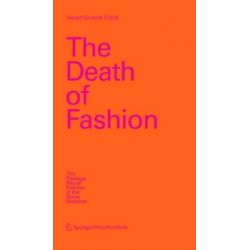 eBooks: The Death of Fashion. The Passage Rite of Fashion in the Show Window  von Gruendl Harald