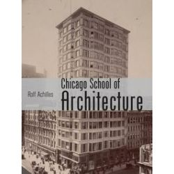 eBooks: The Chicago School of Architecture. Building the Modern City, 1880-1910  von Rolf Achilles