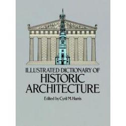 eBooks: Illustrated Dictionary of Historic Architecture  von Cyril M. Harris