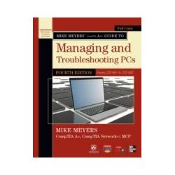 eBooks: Mike Meyers' CompTIA A+ Guide to Managing and Troubleshooting PCs, 4th Edition (Exams 220-801 & 220-802)  von Michael Meyers