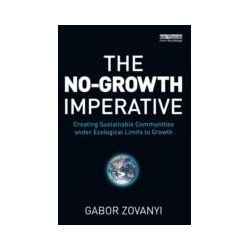 eBooks: No-Growth Imperative. Creating Sustainable Communities under Ecological Limits to Growth  von Gabor Zovanyi