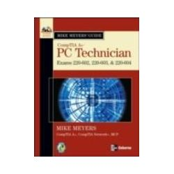 eBooks: Mike Meyers' A+ Guide. PC Technician (Exams 220-602, 220-603, & 220-604)  von Michael Meyers