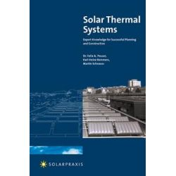 eBooks: Solar Thermal Systems. Expert Knowledge for Successful Planning and Construction  von Dr. Felix A. Peuser, Karl-Heinz Remmers, Martin Schnauss