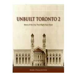 eBooks: Unbuilt Toronto 2. More of the City That Might Have Been  von Mark Osbaldeston