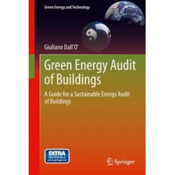 eBooks: Green Energy Audit of Buildings. A guide for a sustainable energy audit of buildings  von Giuliano Dall?O?