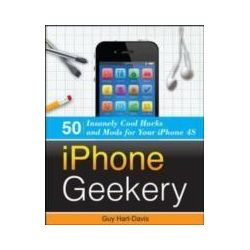 eBooks: iPhone Geekery. 50 Insanely Cool Hacks and Mods for Your iPhone 4S  von Guy Hart-Davis