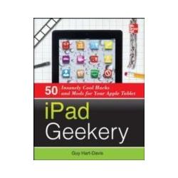 eBooks: iPad Geekery. 50 Insanely Cool Hacks and Mods for Your Apple Tablet  von Guy Hart-Davis