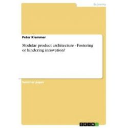 eBooks: Modular product architecture - Fostering or hindering innovation?  von Peter Klemmer