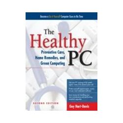 eBooks: Healthy PC. Preventive Care, Home Remedies, and Green Computing, 2nd Edition  von Guy Hart-Davis