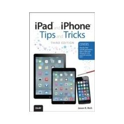 eBooks: iPad and iPhone Tips and Tricks. (covers iOS7 for iPad Air, iPad 3rd/4th generation, iPad 2, and iPad mini, iPhone 5S, 5/5C & 4/4S)  von Jason R. Rich