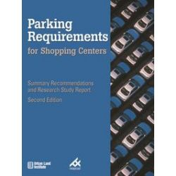 eBooks: Parking Requirements for Shopping Centers. Summary Recommendations and Research Study Report  von Urban Land Institute, International Council for Shopping Centers