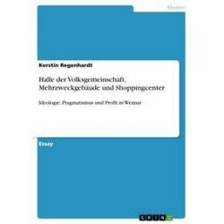 eBooks: Halle der Volksgemeinschaft, Mehrzweckgebäude und Shoppingcenter  von Kerstin Regenhardt