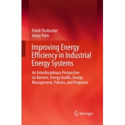 eBooks: Improving Energy Efficiency in Industrial Energy Systems. An Interdisciplinary Perspective on Barriers, Energy Audits, Energy Management, Policies, and Programs  von Patrik Thollander, Jenny