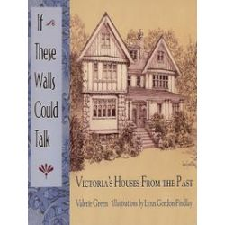 eBooks: If These Walls Could Talk. Victoria's Houses From The Past  von Valerie Green