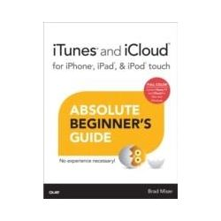 eBooks: iTunes and iCloud for iPhone, iPad, & iPod touch Absolute Beginner's Guide  von Brad Miser