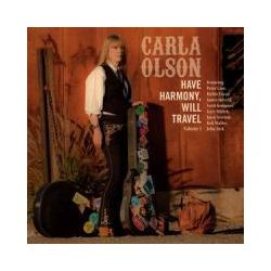 Musik: Have Harmony Will Travel  von Carla Olson