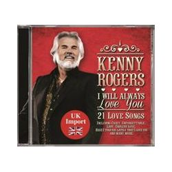 Musik: I Will Always Love You-21 Love Songs  von Kenny Rogers