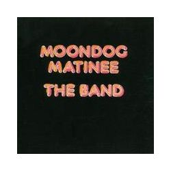 Musik: Moondog Matinee  von The Band