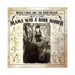 Musik: Mama Was A Bank Robber  von Wheels Fargo And The Nightingale