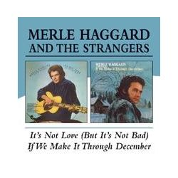 Musik: Its Not Love/If We Make It Through December  von Merle & The Strangers Haggard