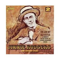Musik: You And My Old Guitar-Tribute To Jimmie Rodgers  von Jimmie & Country Stars Rodgers