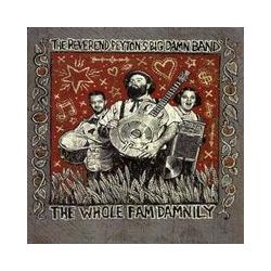 Musik: The Whole Fam Damnily  von The Reverend Peyton's Big Damn Band