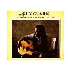 Musik: Somedays The Song Writes You  von Guy Clark