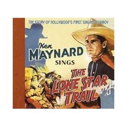 Musik: Sings The Lone Star Trail  von Ken Maynard