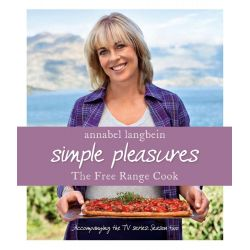 Simple Pleasures, The Free Range Cook by Annabel Langbein, 9780733331336.