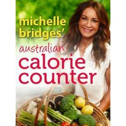 Michelle Bridges' Australian Calorie Counter by Michelle Bridges, 9780143568247.