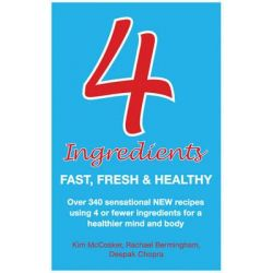 4 Ingredients : Fast, Fresh and Healthy, Four Ingredients : Fast, Fresh and Healthy by Kim McCosker, 9781401924348.