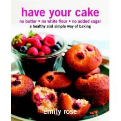 Have Your Cake by Emily Rose, 9781742486796.