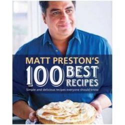 Matt Preston's Best 100 Recipes by Matt Preston, 9781742612515.