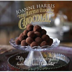 The Little Book of Chocolat by Joanne Harris, 9780857522009.