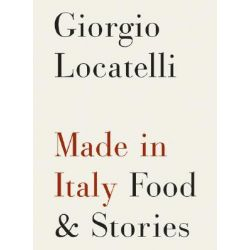 Made in Italy, Food and Stories by Giorgio Locatelli, 9780061351495.